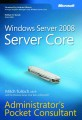 Windows Server 2008 Server Core Administrators Pocket Consultant