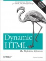 Dynamic HTML: The Definitive Reference, Third Edition