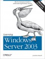 Learning Windows Server 2003, Second Edition