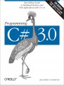 Programming C# 3.0, Fifth Edition