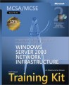 MCSA/MCSE Self-Paced Training Kit (Exam 70-291): Implementing, Managing, and Maintaining a Microsoft Windows Server 2003 Network Infrastructure, Second Edition