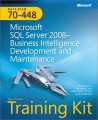 MCTS Self-Paced Training Kit (Exam 70-448): Microsoft SQL Server 2008 - Business Intelligence Development and Maintenance, Second Edition