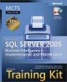 MCTS Self-Paced Training Kit (Exam 70-445): Microsoft SQL Server 2005 Business Intelligence - Implementation and Maintenance