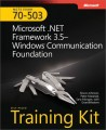 MCTS Self-Paced Training Kit (Exam 70-503): Microsoft .NET Framework 3.5 - Windows Communication Foundation