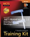 MCTS Self-Paced Training Kit (Exam 70-529): Microsoft .NET Framework 2.0 Distributed Application Development