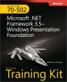 MCTS Self-Paced Training Kit (Exam 70-502): Microsoft .NET Framework 3.5 - Windows Presentation Foundation