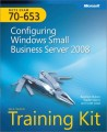 MCTS Self-Paced Training Kit (Exam 70-653): Configuring Windows Small Business Server 2008