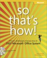 So Thats How! 2007 Microsoft Office System: Timesavers, Breakthroughs, & Everyday Genius