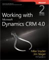 Working with Microsoft Dynamics CRM 4.0, Second Edition