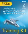 MCTS Self-Paced Training Kit (Exam 70-642): Configuring Windows Server 2008 Network Infrastructure, Second Edition