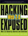 Hacking Exposed Web 2.0: Web 2.0 Security Secrets and Solutions