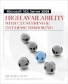 Microsoft SQL Server 2008 High Availability with Clustering & Database Mirroring