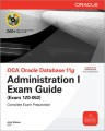 OCA Oracle Database 11g Administration I Exam Guide (Exam 1Z0-052)
