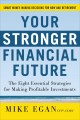 Your Stronger Financial Future: The Eight Essential Strategies for Making Profitable Investments