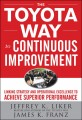 The Toyota Way to Continuous Improvement:Linking Strategy and Operational Excellence to Achieve Superior Performance