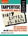 Taxpertise: The Complete Book of Dirty Little Secrets and Tax Deductions for Small Businesses the IRS Doesnt Want You to Know