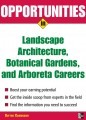 Opportunities in Landscape Architecture, Botanical Gardens andArboreta Careers