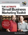 The Ultimate Small Business Marketing Toolkit: All the Tips, Forms, and Strategies Youll Ever Need!