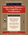 Mike Meyers Guide to Supporting Windows 7 for CompTIA A+ Certification (Exams 701702)