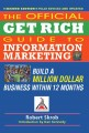 Official Get Rich Guide to Information Marketing: Build a Million Dollar Business Within 12 Months