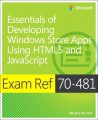 Exam Ref 70-481: Essentials of Developing Windows Store Apps Using HTML5 and JavaScript