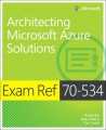 Exam Ref 70-534 Architecting Microsoft Azure Solutions