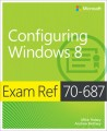 Exam Ref 70-687: Configuring Windows 8
