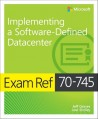 Exam Ref 70-745 Implementing a Software-Definidyn DataCenter