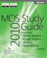 MOS 2010 Study Guide for Microsoft Word Expert, Excel Expert, Access and SharePoint