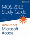 MOS 2013 Study Guide for Microsoft Access (Exam 77-424)