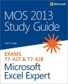 MOS 2013 Study Guide for Microsoft Excel Expert (Exams 77-427 & 77-428)
