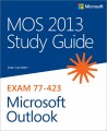 MOS 2013 Study Guide for Microsoft Outlook (Exam 77-432)