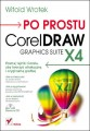 Po prostu CorelDraw Graphics Suite X4