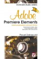 Adobe Premiere Elements. Domowe studio wideo