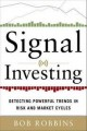 Signal Investing:Detecting Powerful Trends in Risk and Market Cycles