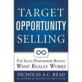 Target Opportunity Selling:Top Sales Performers Reveal What Really Works