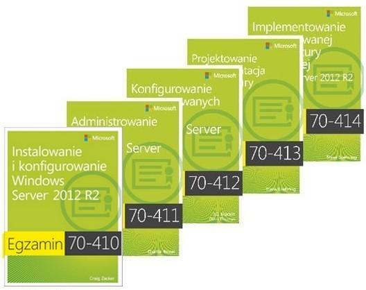 Zestaw Szkoleniowy (Egzaminy 70-410, 70-411, 70-412, 70-413, 70-414): Windows Server 2012